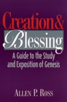 Creation and Blessing: A Guide to the Study and Exposition of Genesis by Allen P. Boss