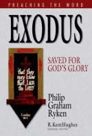 Exodus: Saved for God's Glory (Preaching the Word) by Philip G. Ryken
