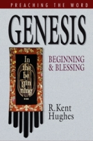Genesis: Beginning and Blessing (Preaching the Word) by R. Kent Hughes