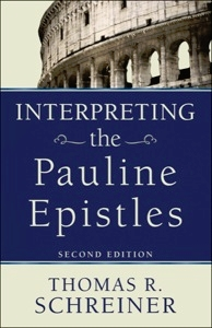 Interpreting the Pauline Epistles by Thomas R. Schreiner