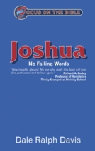 Joshua: No Falling Words by Dale Ralph Davis